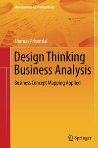 Design Thinking Business Analysis: Business Concept Mapping Applied (Management for Professionals)-cover