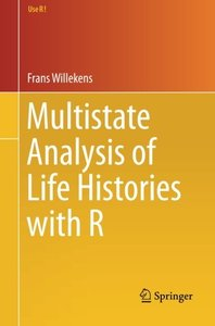 Multistate Analysis of Life Histories with R (Use R!)-cover
