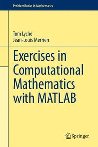 Exercises in Computational Mathematics with MATLAB (Problem Books in Mathematics)-cover