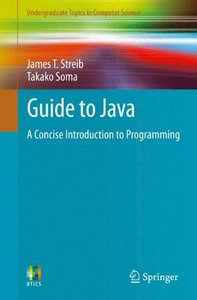 Guide to Java: A Concise Introduction to Programming (Undergraduate Topics in Computer Science)-cover