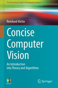 Concise Computer Vision: An Introduction into Theory and Algorithms (Undergraduate Topics in Computer Science)-cover