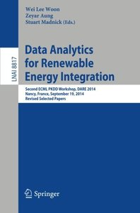 Data Analytics for Renewable Energy Integration: Second ECML PKDD Workshop, DARE 2014, Nancy, France, September 19, 2014, Revised Selected Papers (Lecture Notes in Computer Science)-cover