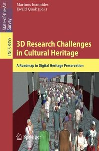 3D Research Challenges in Cultural Heritage: A Roadmap in Digital Heritage Preservation (Lecture Notes in Computer Science)-cover