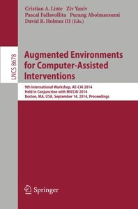 Augmented Environments for Computer-Assisted Interventions: 9th International Workshop, AE-CAI 2014, Held in Conjunction with MICCAI 2014, Boston, MA, ... (Lecture Notes in Computer Science)-cover