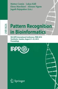 Pattern Recognition in Bioinformatics: 9th IAPR International Conference, PRIB 2014, Stockholm, Sweden, August 21-23, 2014. Proceedings (Lecture Notes in Computer Science)