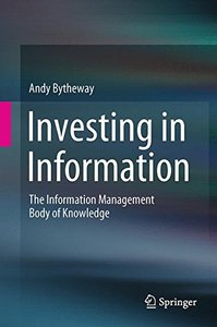 Investing in Information: The Information Management Body of Knowledge-cover