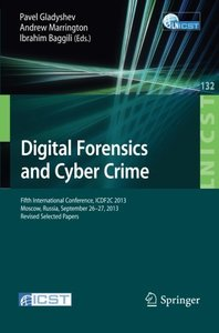 Digital Forensics and Cyber Crime: Fifth International Conference, ICDF2C 2013, Moscow, Russia, September 26-27, 2013, Revised Selected Papers ... and Telecommunications Engineering)-cover