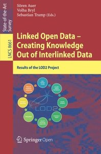 Linked Open Data -- Creating Knowledge Out of Interlinked Data: Results of the LOD2 Project (Lecture Notes in Computer Science)-cover