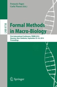 Formal Methods in Macro-Biology: First International Conference, FMMB 2014, Noumea, New Caledonia, September 22-14, 2014, Proceedings (Lecture Notes in Computer Science)-cover