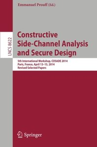 Constructive Side-Channel Analysis and Secure Design: 5th International Workshop, COSADE 2014, Paris, France, April 13-15, 2014. Revised Selected Papers (Lecture Notes in Computer Science)-cover