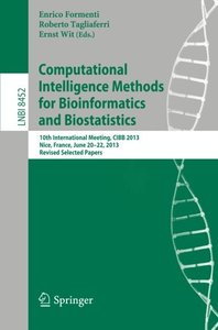 Computational Intelligence Methods for Bioinformatics and Biostatistics: 10th International Meeting, CIBB 2013, Nice, France, June 20-22, 2013, ... Papers (Lecture Notes in Computer Science)-cover