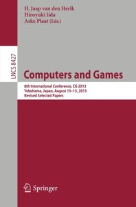 Computers and Games: 8th International Conference, CG 2013, Yokohama, Japan, August 13-15, 2013, Revised Selected Papers (Lecture Notes in Computer Science)-cover