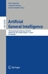 Artificial General Intelligence: 7th International Conference, AGI 2014, Quebec City, QC, Canada, August 1-4, 2014, Proceedings (Lecture Notes in Computer Science)-cover
