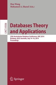 Databases Theory and Applications: 25th Australasian Database Conference, ADC 2014, Brisbane, QLD, Australia, July 14-16, 2014. Proceedings (Lecture ... Applications, incl. Internet/Web, and HCI)-cover