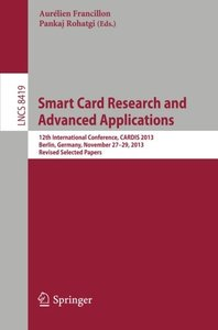 Smart Card Research and Advanced Applications: 12th International Conference, CARDIS 2013, Berlin, Germany, November 27-29, 2013. Revised Selected Papers (Lecture Notes in Computer Science)-cover