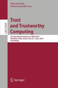 Trust and Trustworthy Computing: 7th International Conference, TRUST 2014, Heraklion, Crete, Greece, June 30 -- July 2, 2014, Proceedings (Lecture Notes in Computer Science / Security and Cryptology)-cover