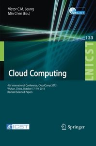 Cloud Computing: 4th International Conference, CloudComp 2013, Wuhan, China, October 17-19, 2013, Revised Selected Papers (Lecture Notes of the ... and Telecommunications Engineering)-cover