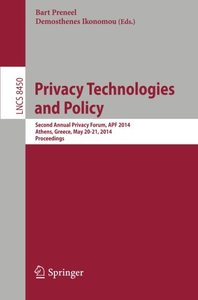 Privacy Technologies and Policy: Second Annual Privacy Forum, APF 2014, Athens, Greece, May 20-21, 2014, Proceedings (Lecture Notes in Computer Science)-cover