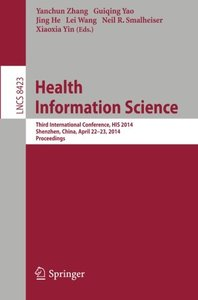 Health Information Science: Third International Conference, HIS 2014, Shenzhen, China, April 22-23, 2014, Proceedings (Lecture Notes in Computer Science)-cover
