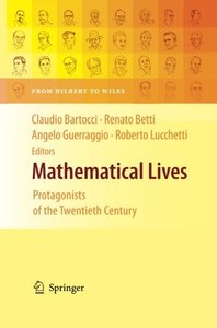 Mathematical Lives: Protagonists of the Twentieth Century From Hilbert to Wiles-cover