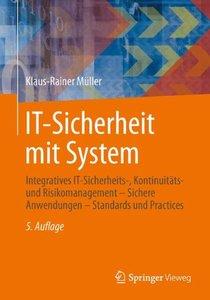 IT-Sicherheit mit System: Integratives IT-Sicherheits-, Kontinuitäts- und Risikomanagement - Sichere Anwendungen - Standards und Practices (German Edition)-cover