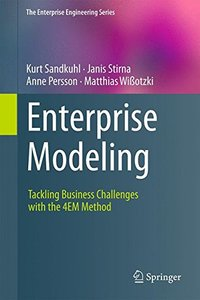 Enterprise Modeling: Tackling Business Challenges with the 4EM Method (The Enterprise Engineering Series)-cover