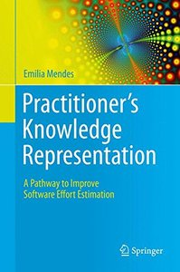 Practitioner's Knowledge Representation: A Pathway to Improve Software Effort Estimation-cover
