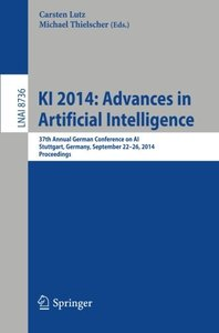 KI 2014: Advances in Artificial Intelligence: 37th Annual German Conference on AI, Stuttgart, Germany, September 22-26, 2014, Proceedings (Lecture Notes in Computer Science)-cover