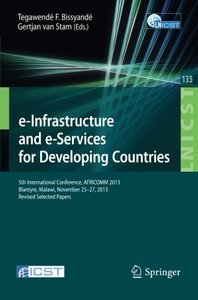 e-Infrastructure and e-Services for Developing Countries: 5th International Conference, AFRICOMM 2013, Blantyre, Malawi, November 25-27, 2013, Revised ... and Telecommunications Engineering)