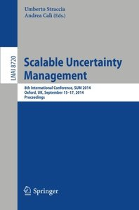 Scalable Uncertainty Management: 8th International Conference, SUM 2014, Oxford, UK, September 15-17, 2014, Proceedings (Lecture Notes in Computer Science / Lecture Notes in Artificial Intelligence)-cover