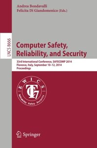 Computer Safety, Reliability, and Security: 33rd International Conference, SAFECOM 2014, Florence, Italy, September 10-12, 2014. Proceedings (Lecture Notes in Computer Science)-cover