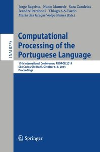 Computational Processing of the Portuguese Language: 11th International Conference, PROPOR 2014, Sao Carlos/SP, Brazil, October 6-8, 2014, Proceedings ... / Lecture Notes in Artificial Intelligence)-cover