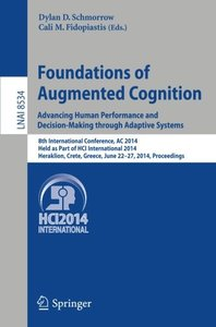 Foundations of Augmented Cognition. Advancing Human Performance and Decision-Making through Adaptive Systems: 8th International Conference, AC 2014, ... (Lecture Notes in Computer Science)-cover