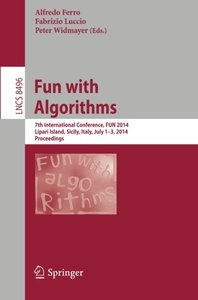 Fun with Algorithms: 7th International Conference, FUN 2014, Lipari Island, Sicily, Italy, July 1-3, 2014, Proceedings (Lecture Notes in Computer Science)