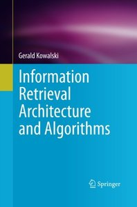 Information Retrieval Architecture and Algorithms-cover