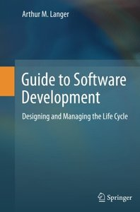 Guide to Software Development: Designing and Managing the Life Cycle-cover