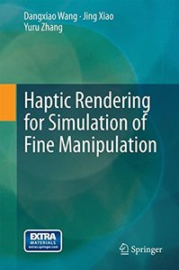Haptic Rendering for Simulation of Fine Manipulation-cover