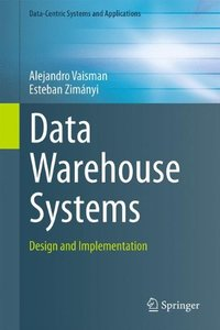 Data Warehouse Systems: Design and Implementation (Data-Centric Systems and Applications)-cover
