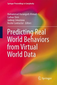 Predicting Real World Behaviors from Virtual World Data (Springer Proceedings in Complexity)-cover