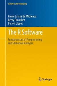 The R Software: Fundamentals of Programming and Statistical Analysis (Statistics and Computing)-cover