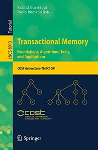 Transactional Memory. Foundations, Algorithms, Tools, and Applications: COST Action Euro-TM IC1001 (Lecture Notes in Computer Science)-cover