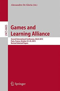 Games and Learning Alliance: Second International Conference, GALA 2013, Paris, France, October 23-25, 2013, Revised Selected Papers (Lecture Notes in Computer Science)-cover