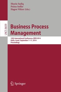 Business Process Management: 12th International Conference, BPM 2014, Haifa, Israel, September 7-11, 2014, Proceedings (Lecture Notes in Computer Science)-cover