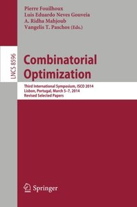 Combinatorial Optimization: Third International Symposium, ISCO 2014, Lisbon, Portugal, March 5-7, 2014, Revised Selected Papers (Lecture Notes in Computer Science)-cover