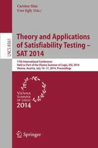 Theory and Applications of Satisfiability Testing - SAT 2014: 17th International Conference, Held as Part of the Vienna Summer of Logic, VSL 2014, ... (Lecture Notes in Computer Science)-cover