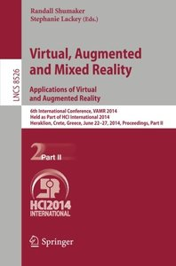 Virtual, Augmented and Mixed Reality: Applications of Virtual and Augmented Reality: 6th International Conference, VAMR 2014, Held as Part of HCI ... Part II (Lecture Notes in Computer Science)-cover