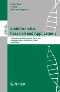 Bioinformatics Research and Applications: 10th International Symposium, ISBRA 2014, Zhangjiajie, China, June 28-30, 2014, Proceedings (Lecture Notes in Computer Science)-cover