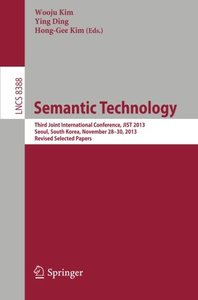 Semantic Technology: Third Joint International Conference, JIST 2013, Seoul, South Korea, November 28--30, 2013, Revised Selected Papers (Lecture Notes in Computer Science)