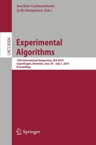 Experimental Algorithms: 13th International Symposium, SEA 2014, Copenhagen, Denmark, June 29 -- July 1, 2014, Proceedings (Lecture Notes in Computer Science)-cover