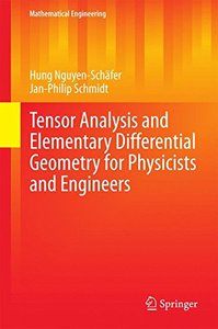 Tensor Analysis and Elementary Differential Geometry for Physicists and Engineers (Mathematical Engineering)